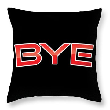 Bye Throw Pillow