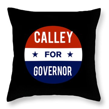 Throw Pillow featuring the digital art Calley For Governor 2018 by Flippin Sweet Gear