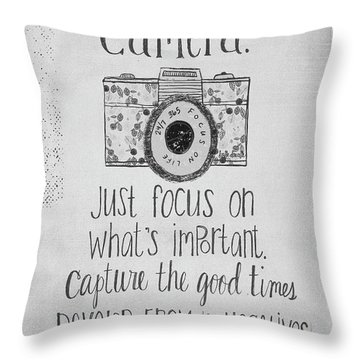 Capture Whats Important Throw Pillow