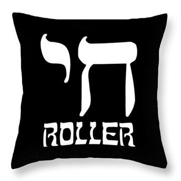 Throw Pillow featuring the digital art Chai Roller Funny Jewish High Roller by Flippin Sweet Gear