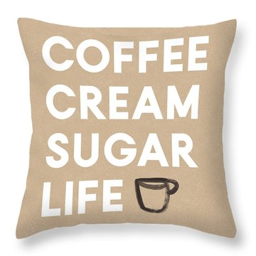 Coffee Cream Sugar Life - Art By Linda Woods Throw Pillow