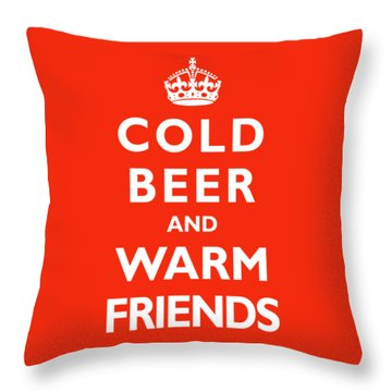 Cold Beer Warm Friends Throw Pillow