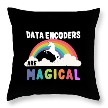 Data Encoders Are Magical Throw Pillow