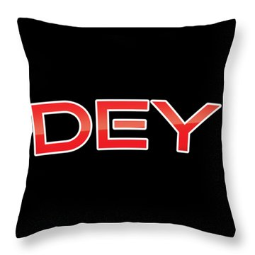 Dey Throw Pillow