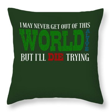 Die Trying Throw Pillow