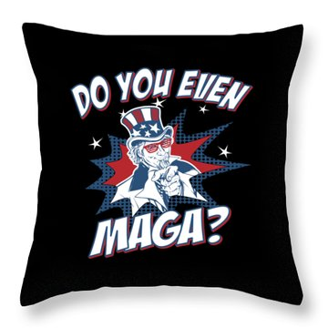Throw Pillow featuring the digital art Do You Even Maga by Flippin Sweet Gear