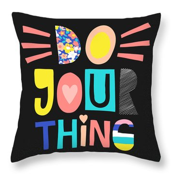 Do Your Thing - Baby Room Nursery Art Poster Print Throw Pillow