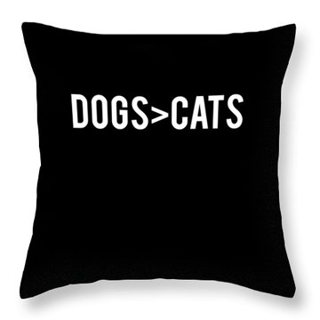 Throw Pillow featuring the digital art Dogs Greater Than Cats by Flippin Sweet Gear