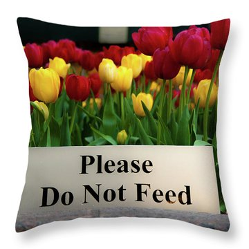 Dont Feed The Tulips Throw Pillow