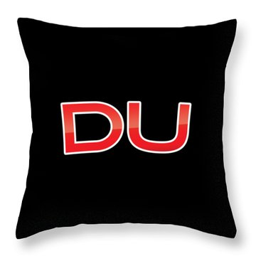 Du Throw Pillow