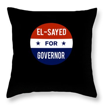Throw Pillow featuring the digital art El Sayed For Governor 2018 by Flippin Sweet Gear