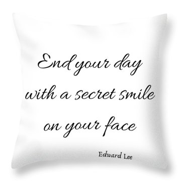 End Your Day Throw Pillow