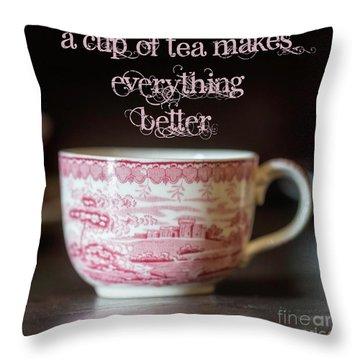Everything Better Throw Pillow