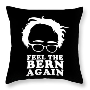 Feel The Bern Again Bernie Sanders 2020 Throw Pillow