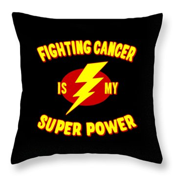 Throw Pillow featuring the digital art Fighting Cancer Is My Super Power by Flippin Sweet Gear