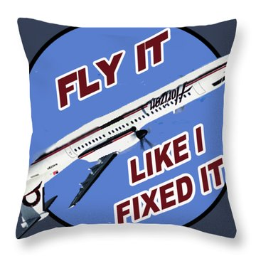 Fly It Like I Fixed It Throw Pillow