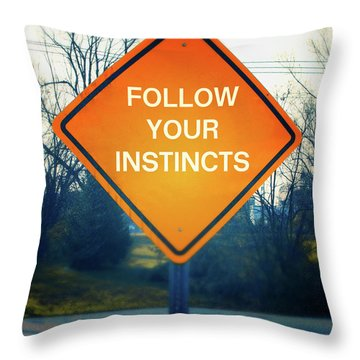 Follow Your Instincts- Art By Linda Woods Throw Pillow