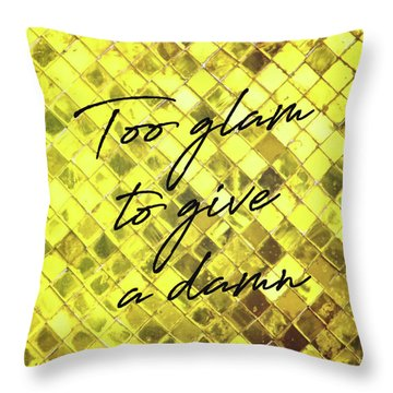 Glam On Quote Throw Pillow