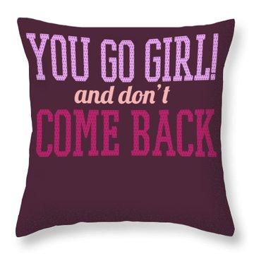 Go Girl Throw Pillow