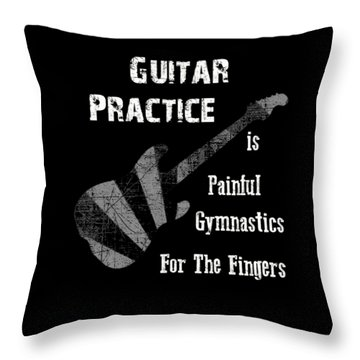 Guitar Practice Is Painful Throw Pillow