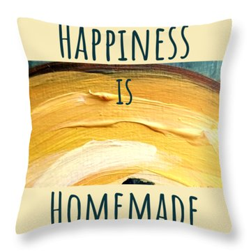 Happiness Is Homemade #3 Throw Pillow