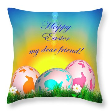 Happy Easter My Dear Friend Throw Pillow