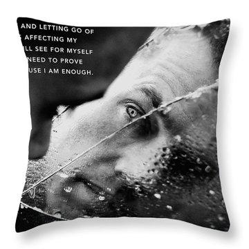 I Am Enough - Part 3 Throw Pillow