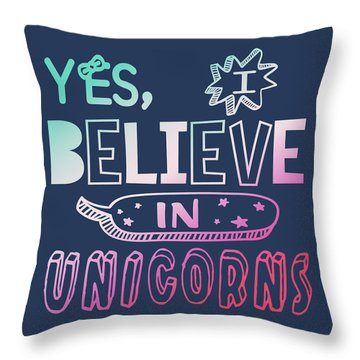 I Believe In Unicorns - Baby Room Nursery Art Poster Print Throw Pillow