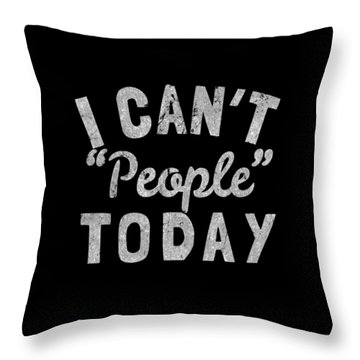 Throw Pillow featuring the digital art I Cant People Today by Flippin Sweet Gear