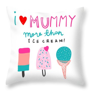 I Love Mummy More Than Ice Cream - Baby Room Nursery Art Poster Print Throw Pillow