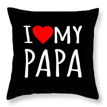 Throw Pillow featuring the digital art I Love My Papa by Flippin Sweet Gear