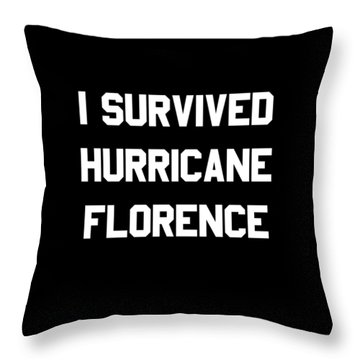 Throw Pillow featuring the digital art I Survived Hurricane Florence by Flippin Sweet Gear