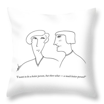 I Want To Be A Better Person Throw Pillow