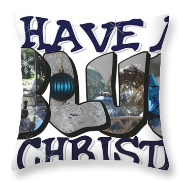 I'll Have A Blue Christmas Big Letter Throw Pillow