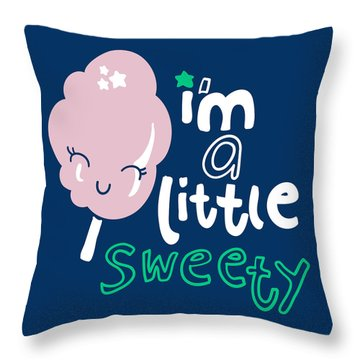 I'm A Little Sweety - Baby Room Nursery Art Poster Print Throw Pillow
