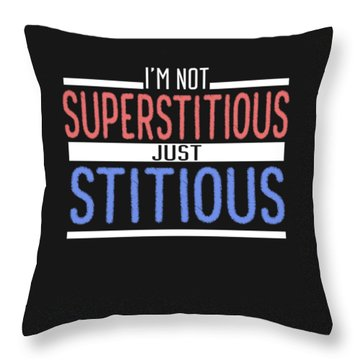 I'm Not Superstitious Throw Pillow