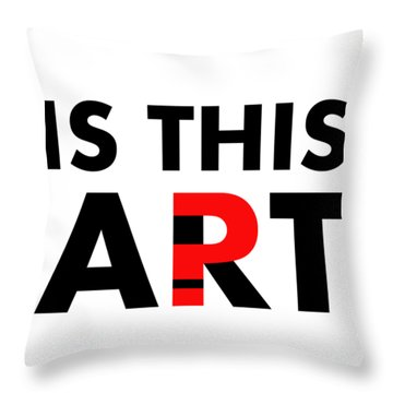 Is This Art Throw Pillow