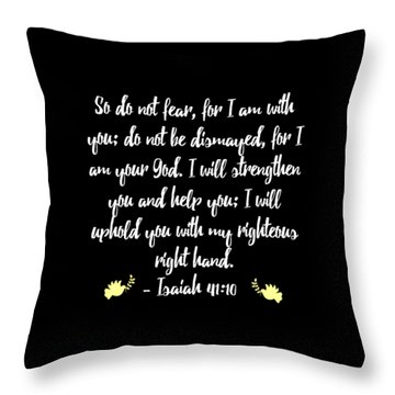 Isaiah 4110 Bible Throw Pillow