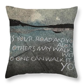 It Is Your Road Throw Pillow