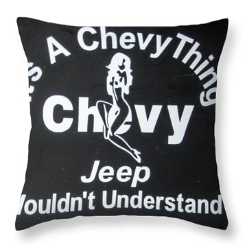 Its A Chevy Thing Throw Pillow