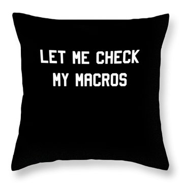 Throw Pillow featuring the digital art Let Me Check My Macros by Flippin Sweet Gear
