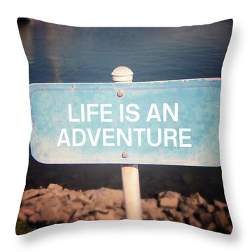 Life Is An Adventure- Sign Art By Linda Woods Throw Pillow