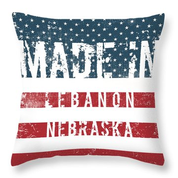 Made In Lebanon, Nebraska Throw Pillow