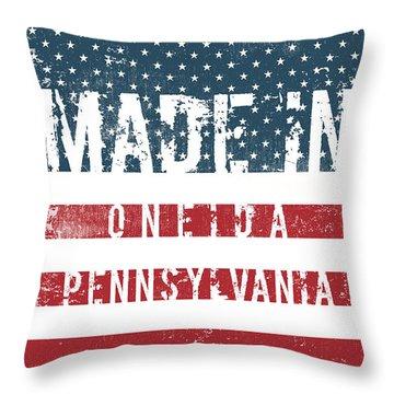 Made In Oneida, Pennsylvania #oneida Throw Pillow