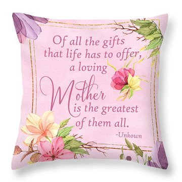 Mother Is The Greatest Gift Throw Pillow