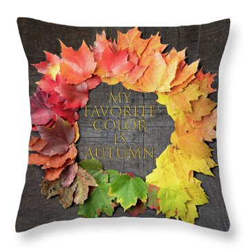 My Favorite Color Is Autumn Throw Pillow