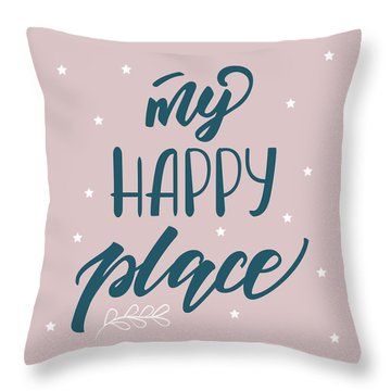 My Happy Place - Baby Room Nursery Art Poster Print Throw Pillow