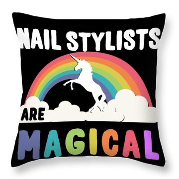 Nail Stylists Are Magical Throw Pillow