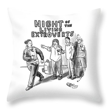 Night Of The Living Extroverts Throw Pillow