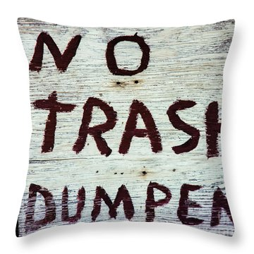 Throw Pillow featuring the photograph No Trash by Jon Burch Photography